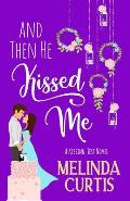 And Then He Kissed Me: A Laugh Out Loud Romantic Comedy About Billionaire