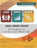 Lead-Grow-Shape (Facilitator Edition): 2020 Workbook: A Prescription for Life-Long Leader Development