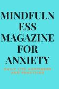 Mindfulness Magazine for Anxiety: Daily Life Happiness and Practices