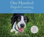 One Hundred Dogs and Counting: One Woman, Ten Thousand Miles, and a Journey Into the Heart of Shelters and Rescues