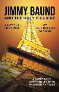 Jimmy Baund and the Holy Figurine: A Fictional Spy Spoof