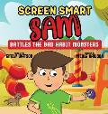 Screen Smart Sam: Battles the Bad Habit Monsters