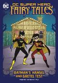 Batman's Hansel and Gretel Test