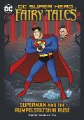 Superman and the Rumpelstiltskin Ruse