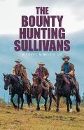 The Bounty Hunting Sullivans