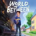 World in Between Lib/E: Based on a True Refugee Story