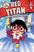 Red Titan and the Runaway Robot: Ready-To-Read Graphics Level 1