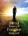 Heal Yourself Forgive Yourself for Men