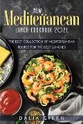 New Mediterranean Lunch Cookbook 2021: The Best Collection Of Mediterranean Recipes For The Best Lunches