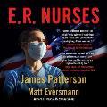 E.R. Nurses Lib/E: True Stories from America's Greatest Unsung Heroes