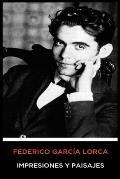 Federico Garc?a Lorca - Impresiones y Paisajes