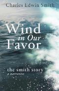 Wind in Our Favor: The Smith Story