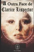 A Outra Face de Clarice Lispector