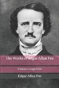 The Works of Edgar Allan Poe - Volume 1: Large Print