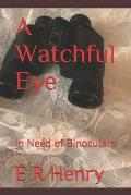 A Watchful Eye: In Need of Binoculars