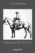 Partners of the Out-Trail: Large Print