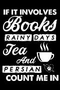 If It Involves Books Rainy Days Tea And Persian Count Me In: Cute Persian Ruled Notebook, Great Accessories & Gift Idea for Persian Owner & Lover.defa