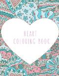 Heart Coloring Book: Heart Gifts for Kids 4-8, Girls or Adult Relaxation - Stress Relief lover Birthday Coloring Book Made in USA