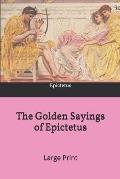 The Golden Sayings of Epictetus: Large Print