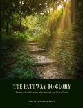 The Pathway to Glory: presented in The Combined Gospels of (Matthew, Mark, Luke and John)