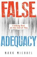 False Adequacy: Finding God at the End of You