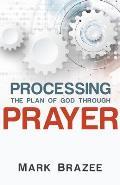 Processing the Plan of God Through Prayer