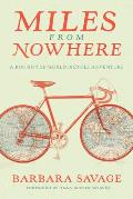 Miles from Nowhere A Round the World Bicycle Adventure