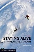 Staying Alive in Avalanche Terrain 3rd editon