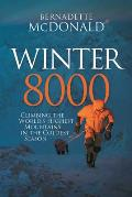 Winter 8000 Climbing the Worlds Highest Mountains in the Coldest Season