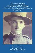 Letters from a Yankee Doughboy: Private 1 St Class Raymond W. Maker in World War I