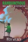 Rambunctious: Nine Tales of Determination