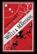 Mr. Wells & the Martians: A Thrilling Eyewitness Account of the Recent Alien Invasion