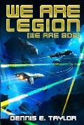 We Are Legion We Are Bob Book 1 of the Bobiverse