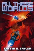 All These Worlds: Bobiverse 3
