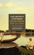 Lady Macbeth of Mtsensk: Selected Stories of Nikolai Leskov