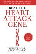 Beat the Heart Attack Gene The Revolutionary Plan to Prevent Heart Disease Stroke & Diabetes