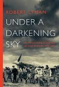 Under a Darkening Sky The American Experience in Nazi Europe 1939 1941