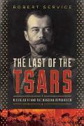 Last of the Tsars Nicholas II & the Russia Revolution