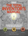 Total Inventors Manual Transform Your Idea into a Top Selling Product