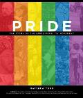 Pride The Story of the LGBTQ Equality Movement