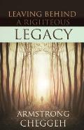 Leaving Behind a Righteous Legacy: What Inheritance Will You Bestow Upon Future Generations?