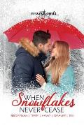 When Snowflakes Never Cease: a Crossroads Collection