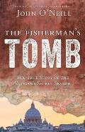 Fishermans Tomb The True Story of the Vaticans Secret Search