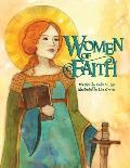 Women of Faith: Saints and Martyrs of the Christian Faith
