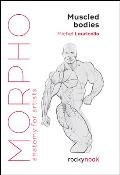Morpho Muscled Bodies Anatomy for Artists