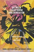 Between Catastrophe and Revolution: Essays in Honor of Mike Davis
