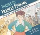 Thanks to Frances Perkins Fighter for Workers Rights