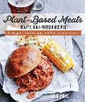 Plant Based Meats Hearty High Protein Recipes for Vegans Flexitarians & Curious Carnivores