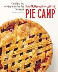 Pie Camp The Skills You Need to Make Any Pie You Want