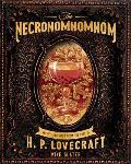Necronomnomnom Recipes & Rites from the Lore of H P Lovecraft